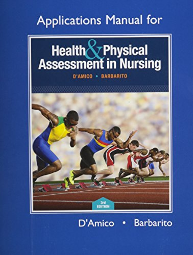 Applications Manual for Health & Physical Assessment in Nursing