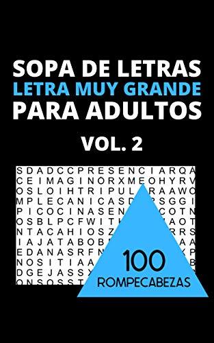 Sopa de Letras: 100 Rompecabezas Letra Muy Grande Para Adultos Vol.2: Libro de búsqueda de palabras en…