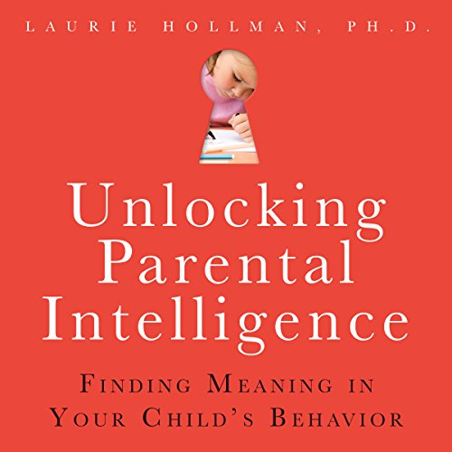 Unlocking Parental Intelligence: Finding Meaning in Your ...