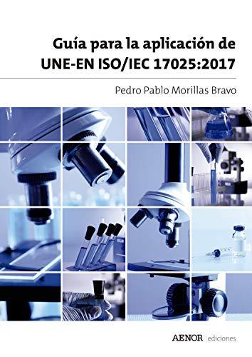 Guía para la aplicación de UNE-EN ISO/IEC 17025:2017