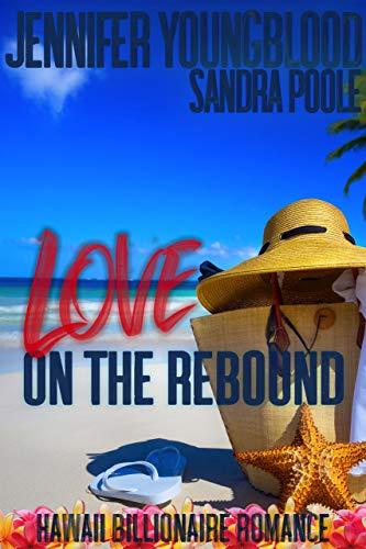 Love on the Rebound (Hawaii Billionaire Romance Book 3)