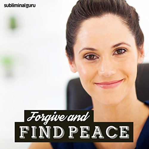 Forgive and Find Peace audiobook cover art