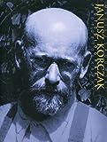 Janusz Korczak Fotobiografia - Maciej Sadowski