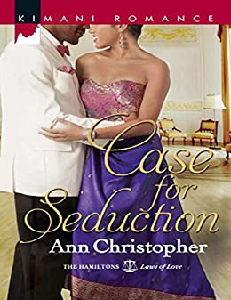 Case for Seduction (The Hamiltons: Laws of Love, Book 1) by [Ann Christopher]