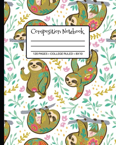 College Ruled Composition Notebook: Cool Sloth Body Art Tattoo Style Design Cover. Nifty Blank Lined Workbook for Teens Kids Students Girls for Home ... to School Supplies. (More Cute Sloth Titles)