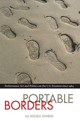 Compare Textbook Prices for Portable Borders: Performance Art and Politics on the U.S. Frontera since 1984 Latin American and Caribbean Arts and Culture Publication Initiative, Mellon Foundation Reprint Edition ISBN 9781477311288 by Sheren, Ila Nicole