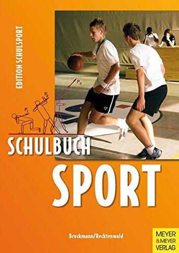 Schulbuch Sport (Edition Schulsport): Ein Arbeitsbuch für Schülerinnen und Schüler der Sekundarstufe 1 und 2
