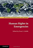 Human Rights in Emergencies (ASIL Studies in International Legal Theory)