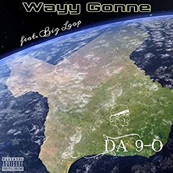 Wayy Gonne (feat. Big Loop)