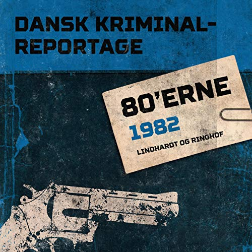 Page de couverture de Dansk Kriminalreportage 1982