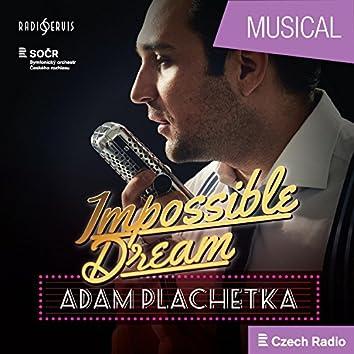 Impossible Dream: Adam Plachetka
