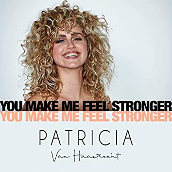 You Make Me Feel Stronger