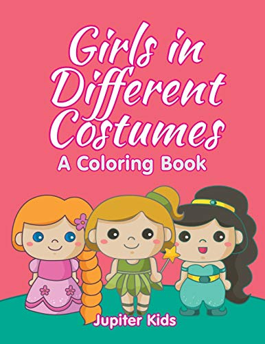 Girls in Different Costumes (A Coloring Book)