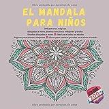 El Mandala para niños - 200 patrones mágicos - Dibujados a mano, diseños sencillos e imágenes grandes - Diseños dibujados a mano - Ideal para todas ... para colorear grandes para aliviar el estrés