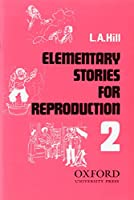 Elementary Stories for Reproduction 2