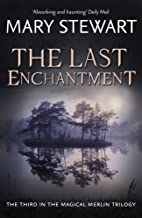 The Last Enchantment (Merlin Trilogy 3) by Stewart, Mary (2012) Paperback