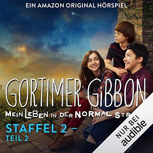 Gortimer Gibbon - Mein Leben in der Normal Street: Die komplette 2. Staffel - Teil 2 Titelbild