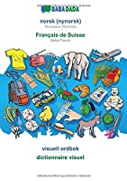 BABADADA, norsk (nynorsk) - Français de Suisse, visuell ordbok - dictionnaire visuel: Norwegian (Nynorsk) - Swiss French, visual dictionary