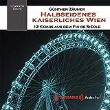 Halbseidenes Kaiserliches Wien