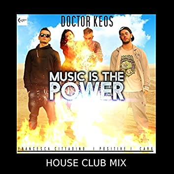 Music Is the Power (feat. Po$itive, Car6, Francesca Cittadino) [House Club Mix]