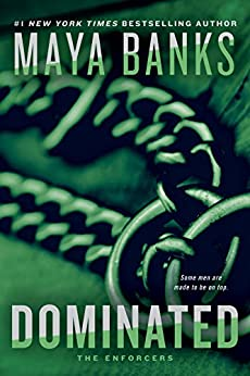 Dominated (The Enforcers series Book 2) by [Maya Banks]