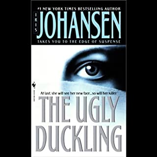 The Ugly Duckling                   By:                                                                                                                                 Iris Johansen                               Narrated by:                                                                                                                                 Robin Mattson                      Length: 3 hrs and 10 mins     3 ratings     Overall 3.3