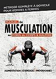 Manuel de Musculation au Poids du Corps & Haltère: Méthode complète de musculation...