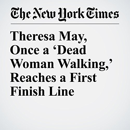 Theresa May, Once a 'Dead Woman Walking,' Reaches a First Finish Line copertina