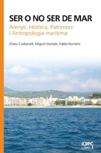 Ser o no ser de mar (Publicacions de l'ICRPC) (Catalan Edition)