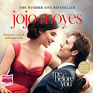 Me Before You                   By:                                                                                                                                 Jojo Moyes                               Narrated by:                                                                                                                                 Jo Hall,                                                                                        Anna Bentinck,                                                                                        Steve Crossley,                   and others                 Length: 16 hrs and 37 mins     1,405 ratings     Overall 4.6