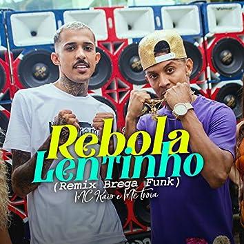 Rebola Lentinho (Brega Funk Remix)