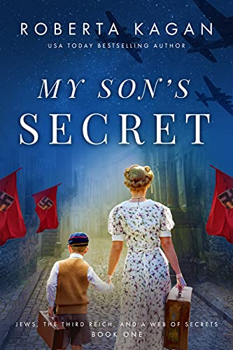 My Son's Secret: A Heart-Wrenching and Moving WW2 Historical Fiction Novel (Jews, The Third Reich, and a Web of Secrets Book 1)