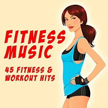 Fitness Music - 45 Fitness & Workout Hits