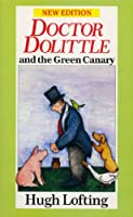 Dr. Dolittle And The Green Canary (Doctor Dolittle)
