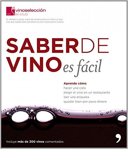 Saber de vino es fácil (Fuera de Colección) de Club Vinoselección (10 mar 2009) Tapa blanda