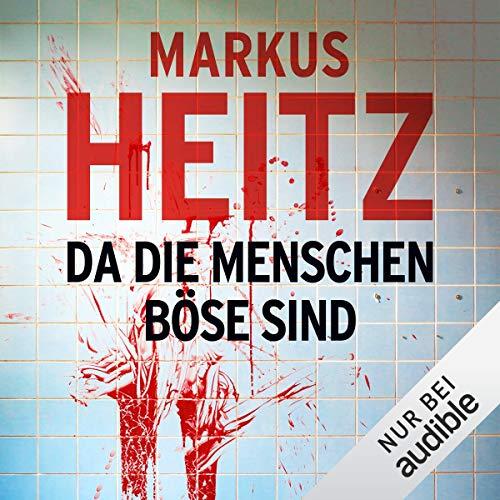 Da die Menschen böse sind                   De :                                                                                                                                 Markus Heitz                               Lu par :                                                                                                                                 Uve Teschner                      Durée : 1 h et 56 min     1 notation     Global 2,0