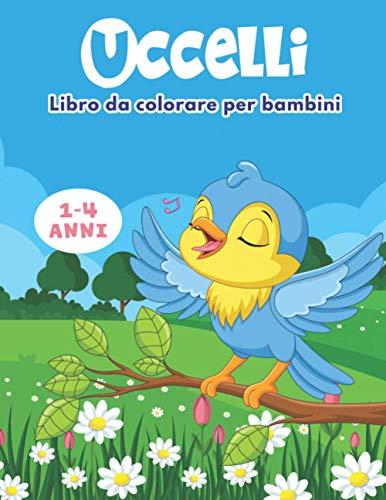 UCCELLI Libro da Colorare per bambini / 1-4 Anni: 50 disegni unici con gufo, pappagallo, pettirosso, passero, picchio... e molti altri. Un grande regalo per i bambini