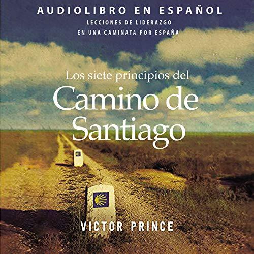 Los siete principios del Camino de Santiago [Camino Way] audiobook cover art