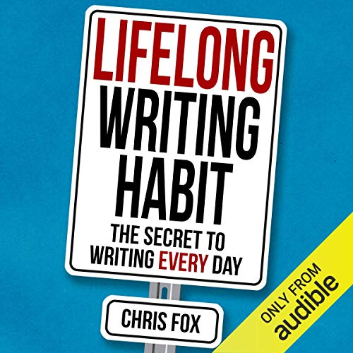 Lifelong Writing Habit: The Secret to Writing Every Day  By  cover art