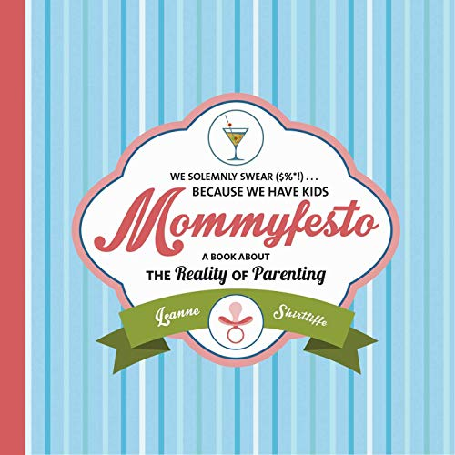 Download Mommyfesto: We Solemnly Swear ($%*!) . . . Because We Have Kids: A Book about the Reality of Parenting 162914696X
