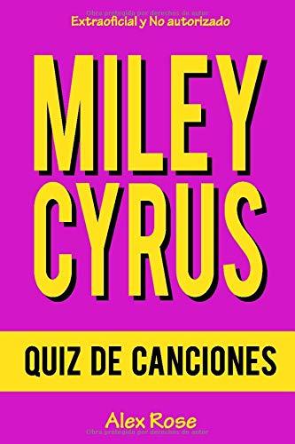 QUIZ DE CANCIONES DE MILEY CYRUS: ¡96 PREGUNTAS & RESPUESTAS acerca de las grandes canciones de MILEY CYRUS en sus álbumes BREAKOUT, CAN'T BE TAMED y BANGERZ están incluidos!