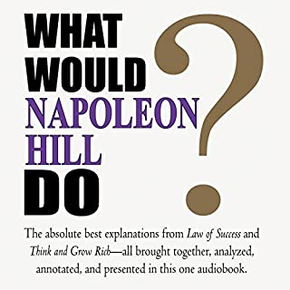 What Would Napoleon Hill Do?                   By:                                                                                                                                 Napoleon Hill                               Narrated by:                                                                                                                                 Michael McConnohie                      Length: 14 hrs and 31 mins     61 ratings     Overall 4.2