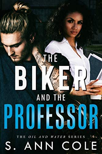 The Biker and the Professor Oil and Water Series Book 1 product image