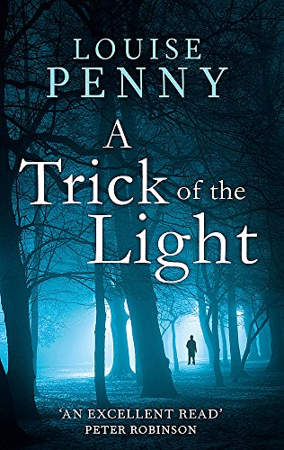 A Trick Of The Light (Chief Inspector Gamache, Band 7)