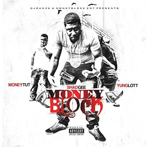 Shad Gee, Yung Lott & Money Tut