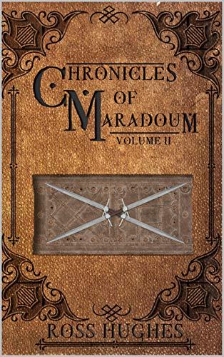 Chronicles of Maradoum Volume 2: A Fantasy Anthology