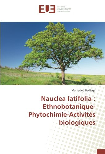 Nauclea latifolia : ethnobotanique-Phytochimie-Activites biologiques