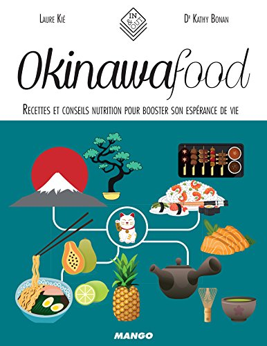 Okinawa Food - Recettes et conseils nutrition pour booster son espérance de vie (In and out)