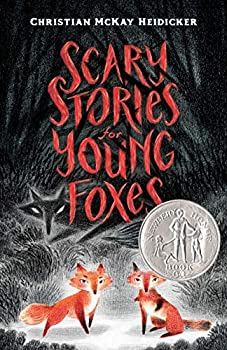 Scary Stories for Young Foxes by Christian McKay Heidicker science fiction and fantasy book and audiobook reviews