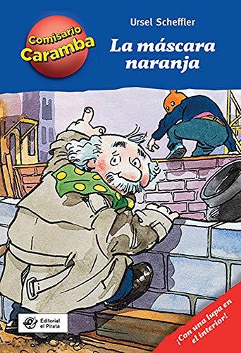 La máscara naranja: Cada capítulo es un caso distinto para resolver, ¡con lupa descifradora! (Comisario Caramba, Band 2)